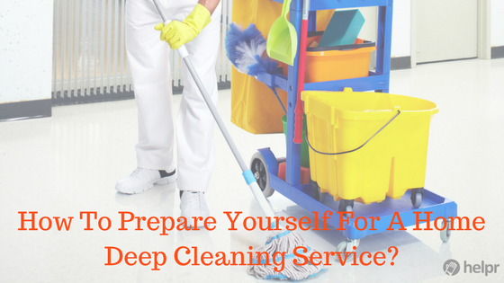 How To Prepare Yourself For A Home Deep Cleaning Service? - Feature image